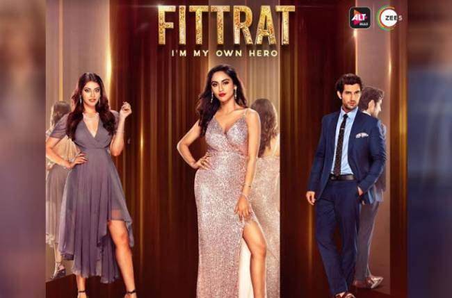 "ALTBalaji and ZEE5's ""Fittrat"" make you believe that ""You are your own hero"""